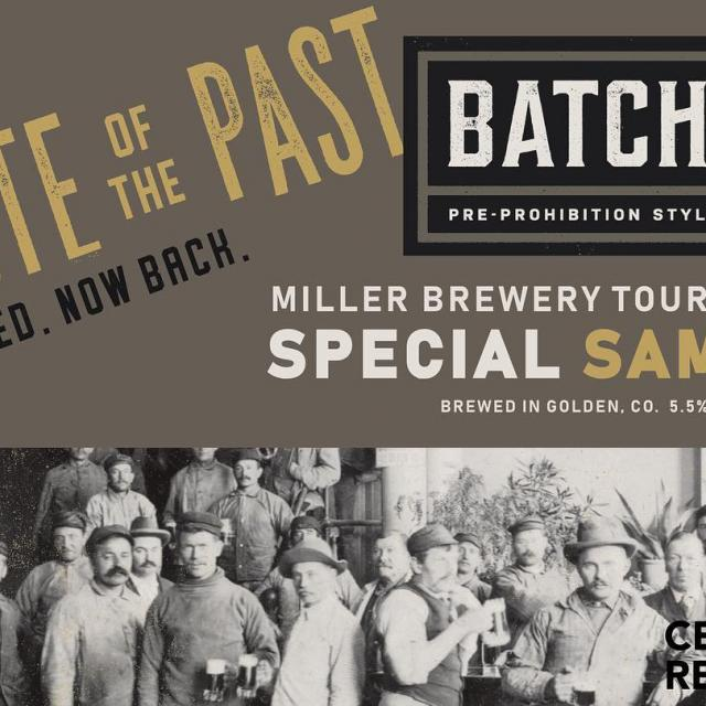 Batch 19 is currently on tap!  Visit millerbrewerytour.com and click on Special Events for more details.