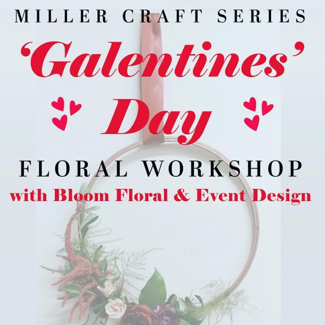 Grab your gal pals and join us for a Galentines Day Floral Workshop. Thursday, Feb 13 • 630PM - 830 PM. Ticket sales end Feb 11. Gets yours on eventbrite now!  https://www.eventbrite.com/e/miller-craft-series-galentines-day-floral-workshop-tickets-91706774431